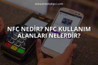 NFC Nedir, NFC Kullanım Alanları Nelerdir?