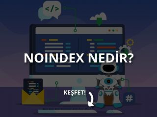 Noindex Nedir, Ne İşe Yarar? SEO'ya Etkisi Nedir?