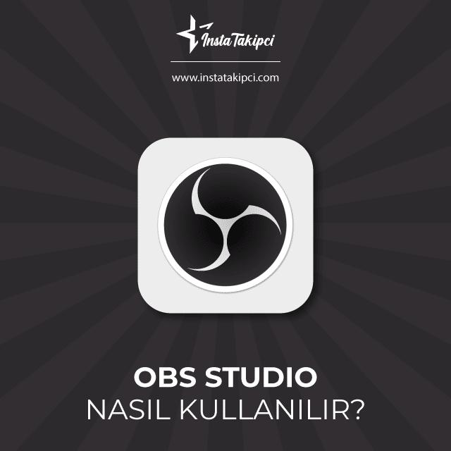 obs studio nasıl kullanılır