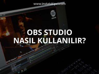 OBS Studio Nasıl Kullanılır?