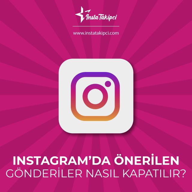 Instagram önerilen gönderileri kapatma