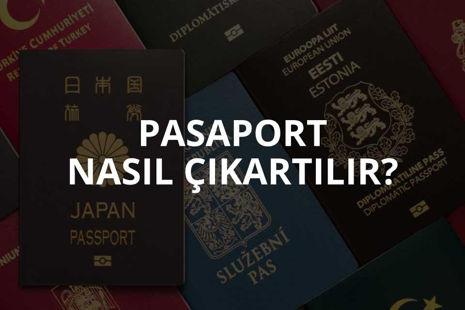 Pasaport Nasıl Çıkartılır?