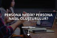 Persona Nedir? Persona Nasıl Oluşturulur?