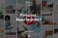 Pinterest Nasıl İndirilir?