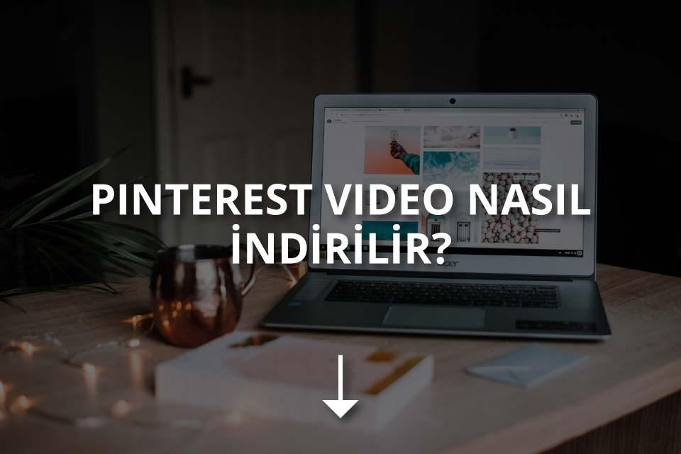 Pinterest Video Nasıl İndirilir?