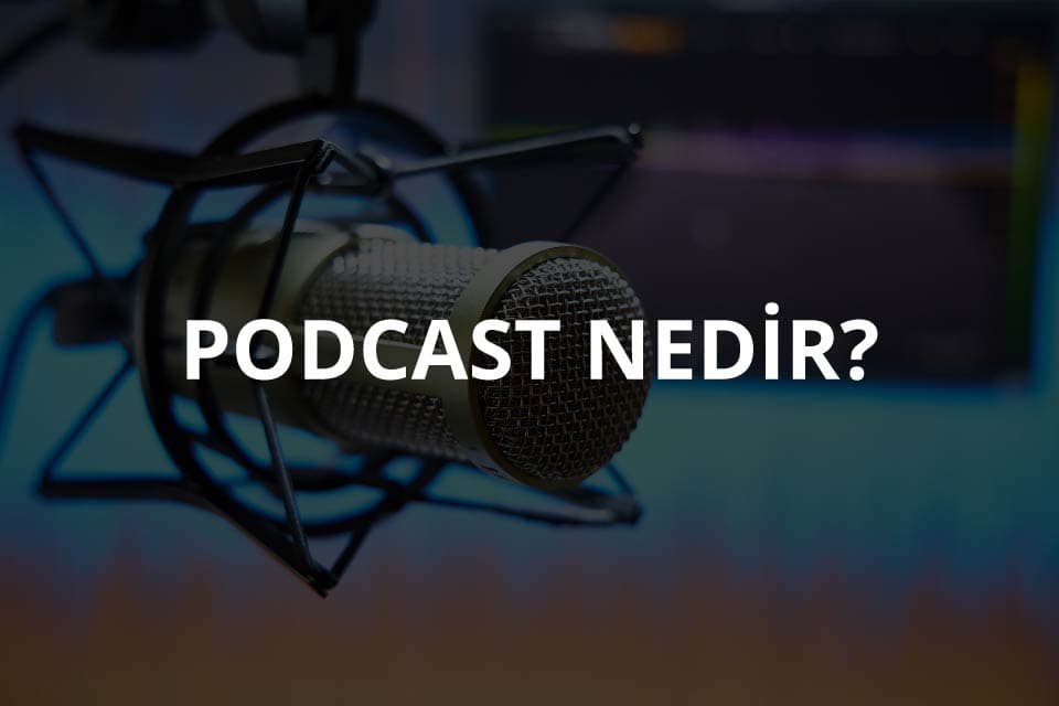 Podcast Nedir?