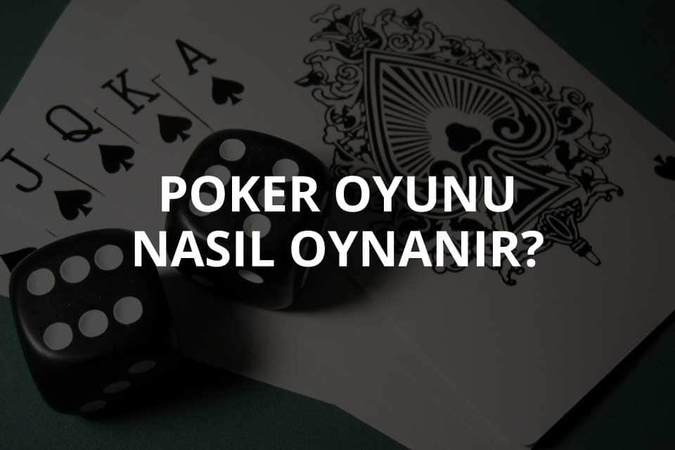 Poker Nasıl Oynanır?