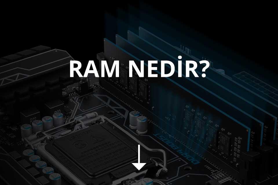 RAM Nedir?