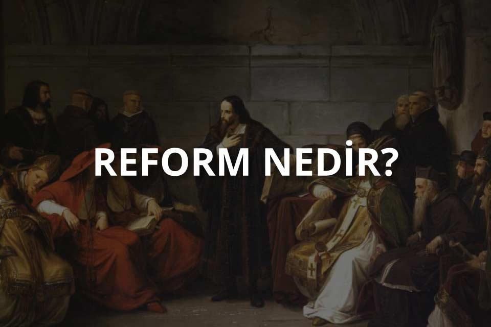 Reform Nedir?