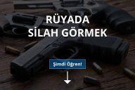 Rüyada Silah Görmek