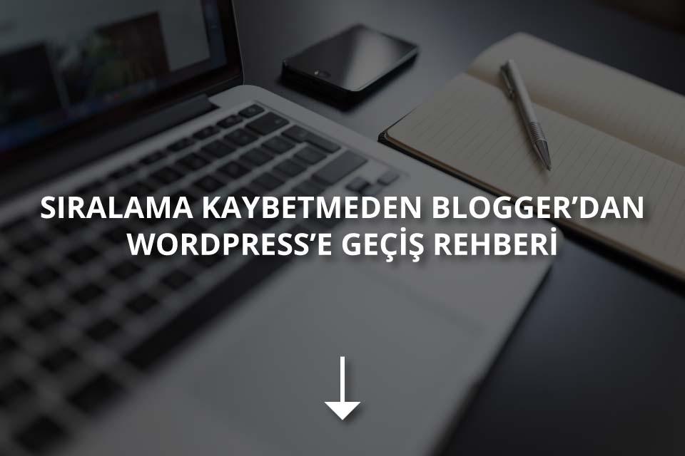 Bloggerdan WordPress'e Geçiş
