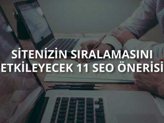 Sitenizin Sıralamasını Etkileyecek 11 SEO Önerisi