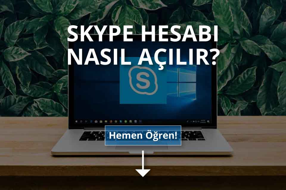 Skype Hesap Açma