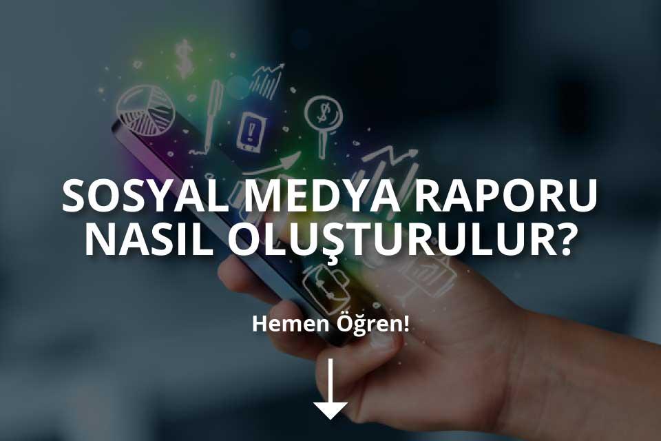 Sosyal Medya Raporu Nasıl Oluşturulur?