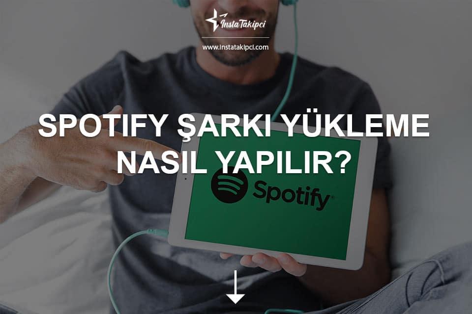 Spotify Şarkı Yükleme Nasıl Yapılır?