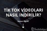 TikTok Videoları Nasıl İndirilir?