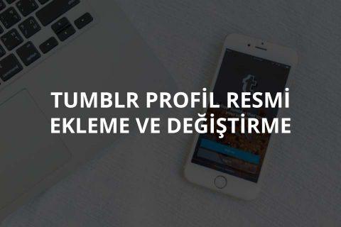 Tumblr Profil Fotoğrafı Nasıl Değiştirilir?
