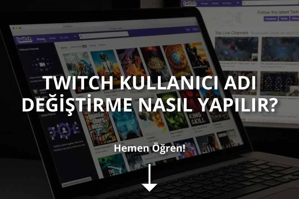 Twitch Kullanıcı Adı Değiştirme