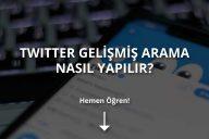 Twitter Gelişmiş Arama Nedir? Nasıl Yapılır?