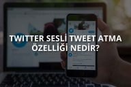 Twitter Sesli Tweet Atma Özelliği Nedir?