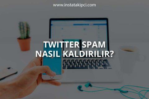 Twitter Spam Nasıl Kaldırılır?