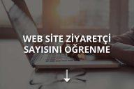 Web Sitesi Ziyaretçi Sayısı Nasıl Öğrenilir?