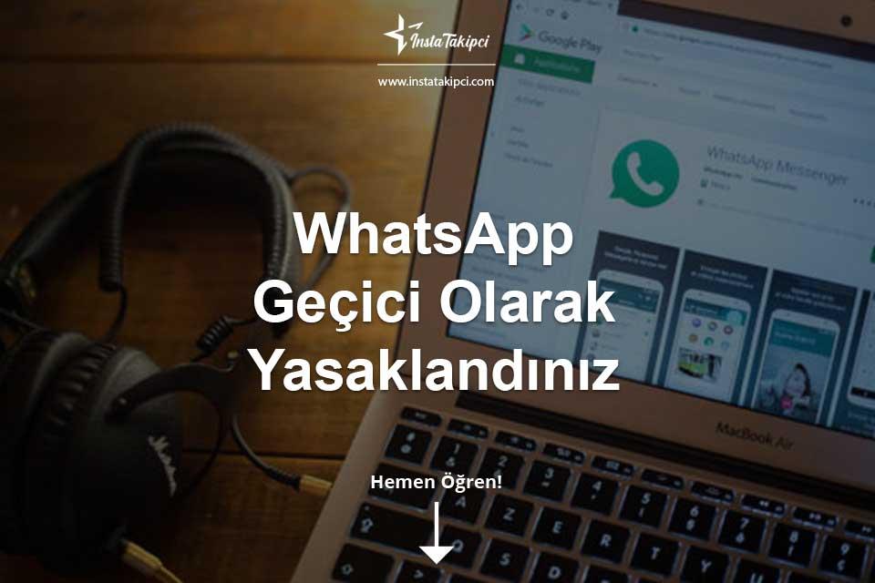 WhatsApp Geçici Olarak Yasaklandınız