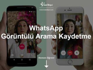 WhatsApp Görüntülü Arama Kaydetme Nasıl Yapılır?