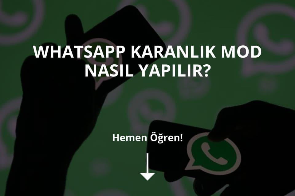 WhatssApp Karanlık Mod Nasıl Yapılır?