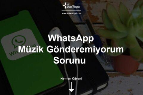 WhatsApp Müzik Gönderemiyorum Sorunu