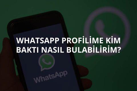 WhatsApp Profilime Kim Baktı?