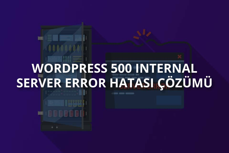 500 Internal Server Error Hatası