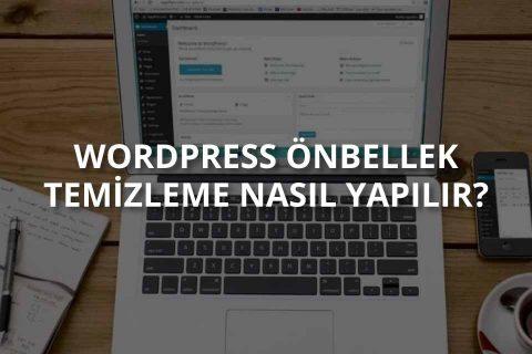 WordPress Önbellek Temizleme Nasıl Yapılır?