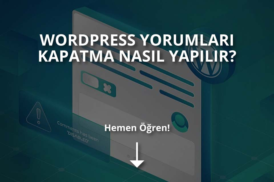 WordPress Yorumları Kapatma