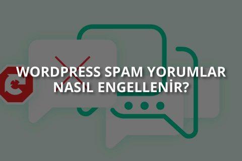 WordPress Spam Yorumlar Nasıl Engellenir?