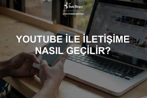 YouTube ile İletişime Nasıl Geçilir?
