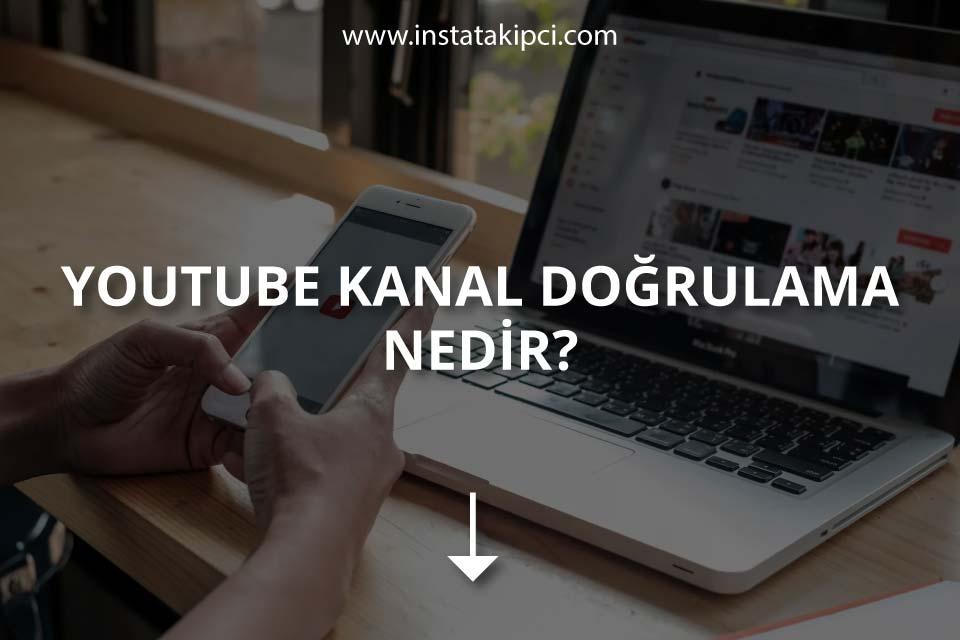 YouTube Kanal Doğrulama Nedir?