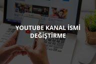 Youtube Kanal İsmi Değiştirme