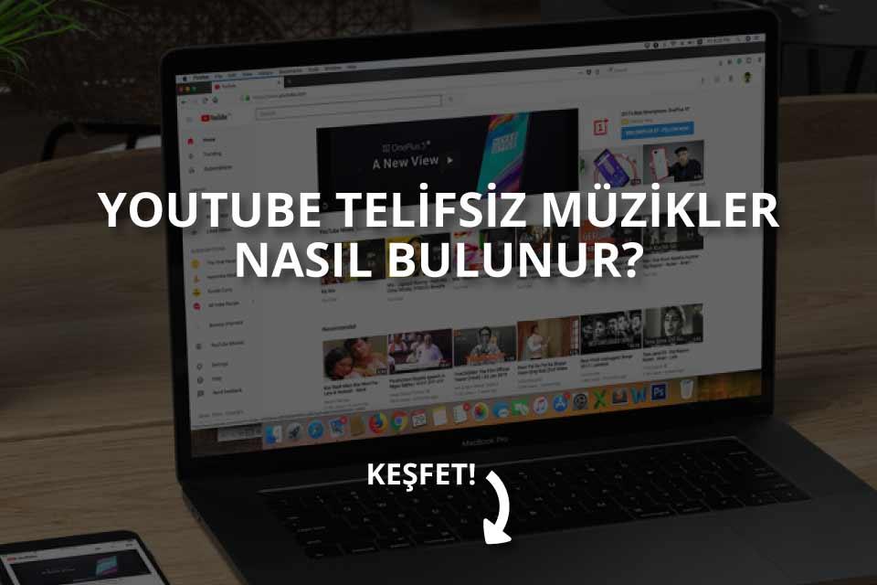Youtube telifsiz müzikler nasıl bulunur