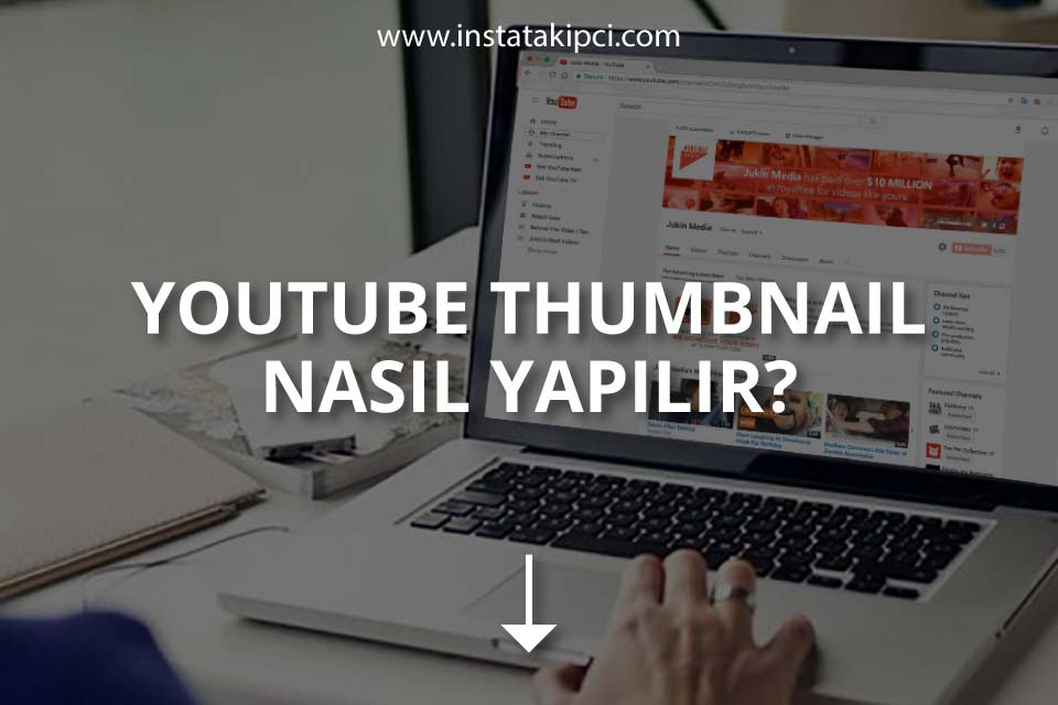 YouTube Thumbnail Nasıl Yapılır?