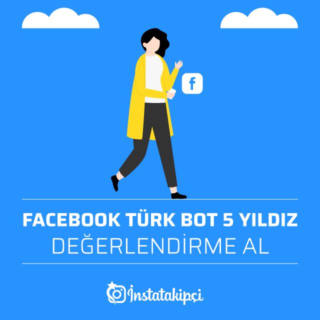 Facebook Türk Bot 5 Yıldız Değerlendirme Al
