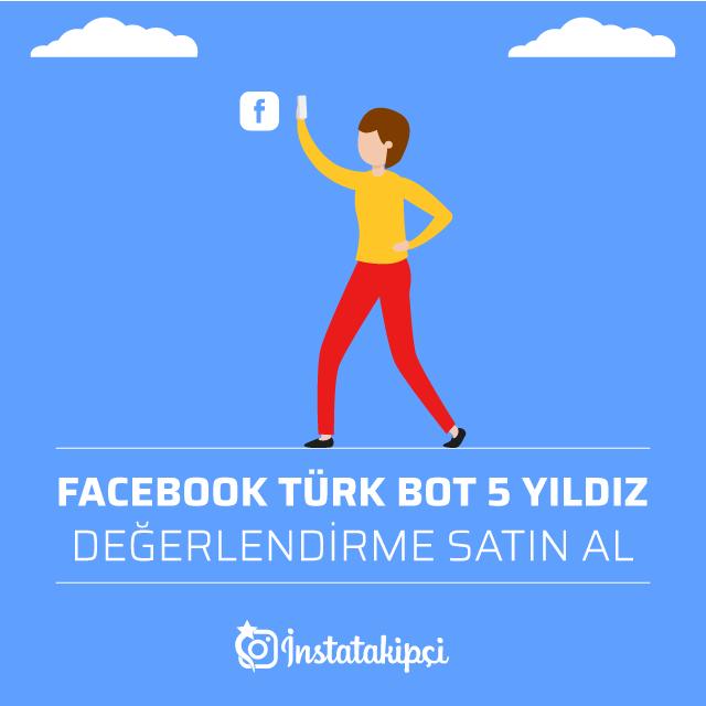 Facebook Türk Bot 5 Yıldız Değerlendirme Satın Al