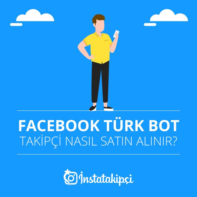 Facebook Türk Bot Takipçi Nasıl Satın Alınır