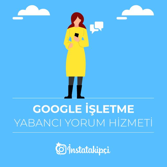 google işletme yabancı yorum hizmeti
