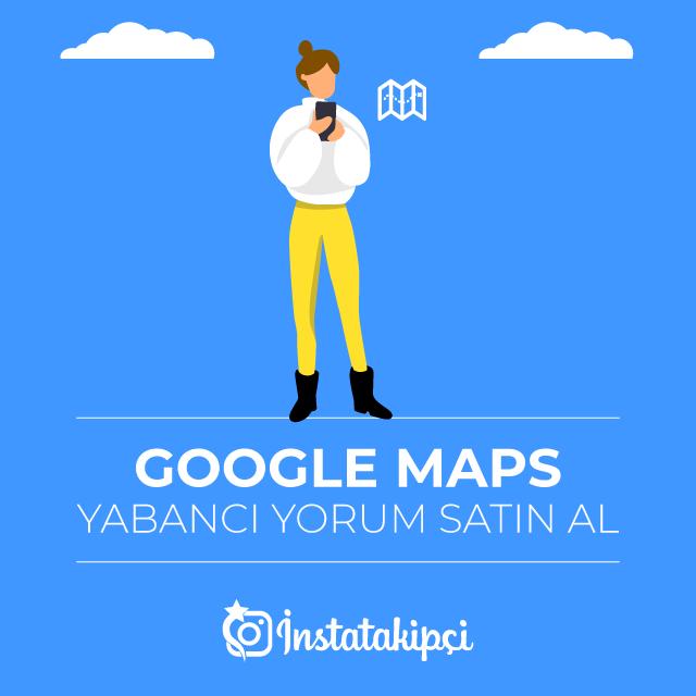 google maps yabancı yorum satın al