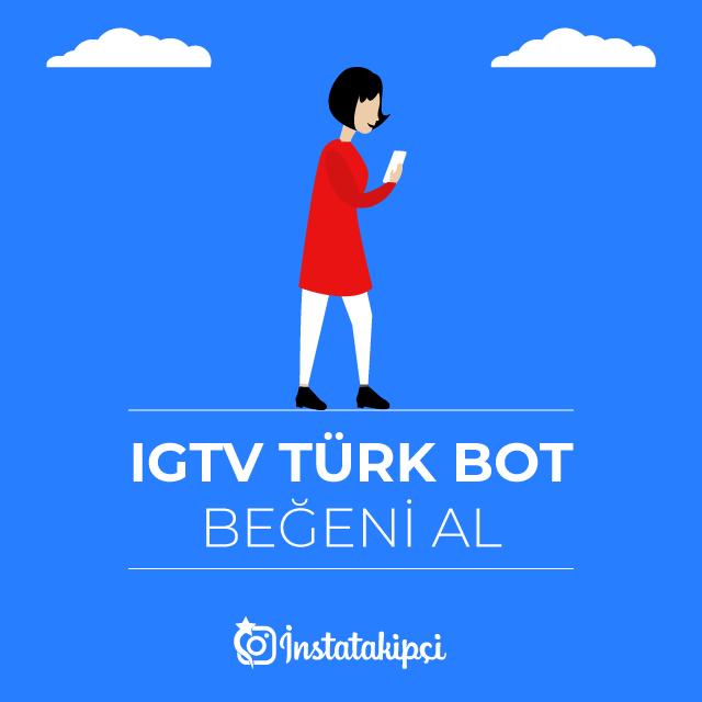 IGTV Türk Bot Beğeni Al