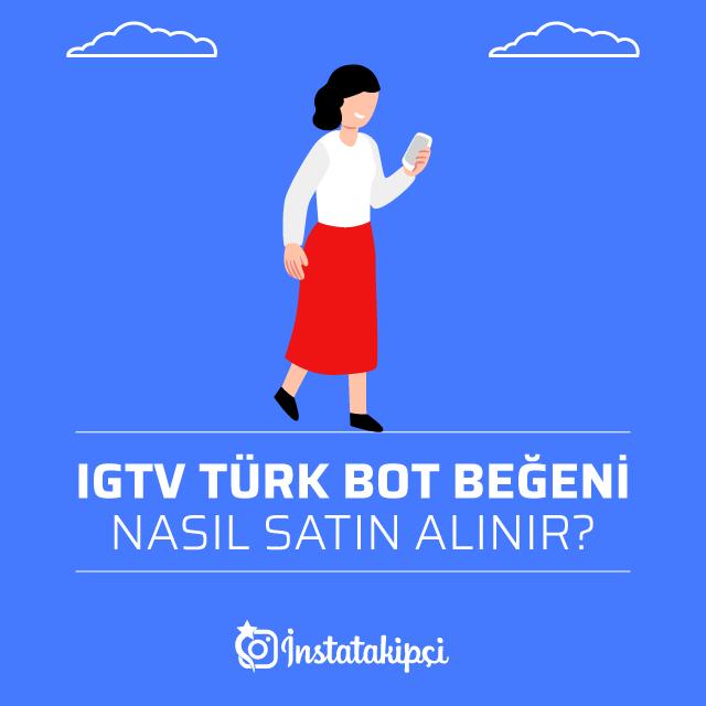 IGTV Türk Bot Beğeni Nasıl Satın Alınır