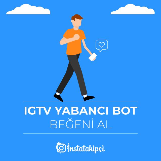 IGTV Yabancı Bot Beğeni Al