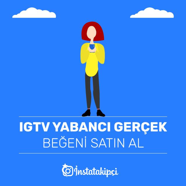 IGTV Yabancı Gerçek Beğeni Satın Al