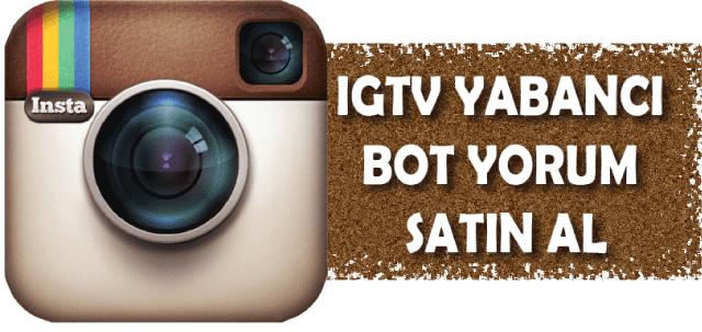 IGTV Yabancı Bot Yorum Satın Al